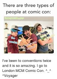 Comic Con Meme - there are three types of people at comic con those youtube guys th