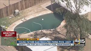 how to change a pool light phoenix fire man drowns after trying to change pool light abc15