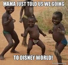 Disney World Meme - mama just told us we going to disney world dancing black kids