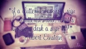 Albert Einsteins Desk Albert Einstein Quotes The Daily Quotes