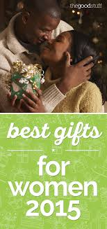 best gifts for women make the of the show best gifts for women 2015