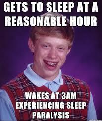 Sleep Paralysis Meme - a good sleep is a myth meme on imgur