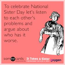 Sister Memes Funny - funny it takes a sister memes ecards someecards