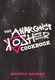 kosher cookbook the anarchist kosher cookbook clash books