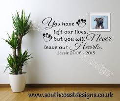 pet memorial personalised pet memorial wall you left our lives but you