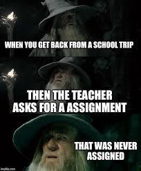 School Trip Meme - confused gandalf memes imgflip