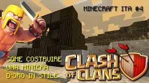 minecraft ita 4 come costruire una miniera d u0027oro alla clash of