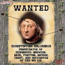 Christopher Columbus Memes - christopher columbus genocide enslavement of the peaceful arawak