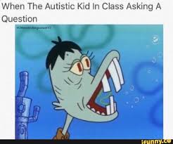 Funny Memes Spongebob - autism funny feature meme ifunny