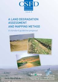 A Place Csfd A Land Degradation Assessment And Mapping Method A Standard Guidelin