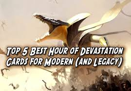 top 5 best hour of devastation cards for modern and legacy by