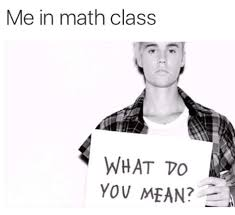 Whats Does Meme Mean - me in math class what do you mean memes grade calculator