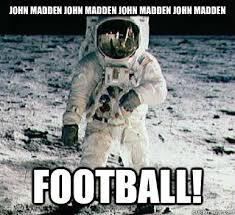 Madden Memes - john madden john madden john madden john madden football moonbase