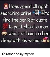 Find Memes Online - hoes spend all night searching online to find the perfect quote to