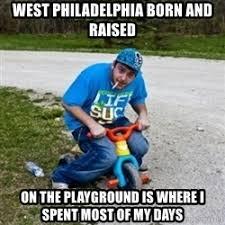 In West Philadelphia Born And Raised Meme - in west philadelphia born and raised meme in west philadelphia