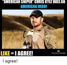 Chris Kyle Meme - american sniper chris kyle was an american hero like iagree