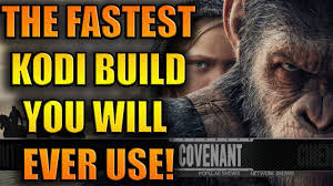 best and fastest kodi build out movies tv shows much more the