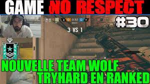 siege mcdo rainbow six siege no respect 30 nouvelle team wolf tryhard en