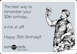 30th birthday e card funny birthday ecard are you slightly