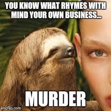 Meme Maker With Own Photo - whisper sloth meme generator imgflip