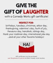 gift certificates gift certificates comedy works