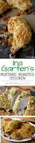 ina gartens best recipes ina garten u0027s mustard roasted chicken the view from great island