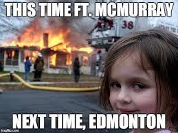 Edmonton Memes - disaster girl meme imgflip