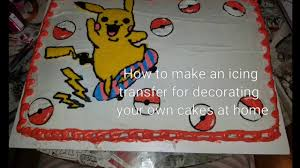 Decorating A Cake At Home How To Put A Picture On A Cake With Icing Transfer Diy Cake