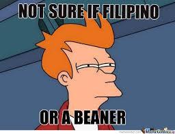 Beaner Meme - filipino or beaner by zaychoberry meme center