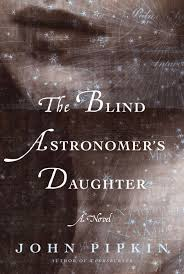 Free Matter For The Blind The Blind Astronomer U0027s Daughter John Pipkin Bloomsbury Usa