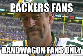 Funny Packers Memes - packers fans bandwagon fans only vgc packers quickmeme