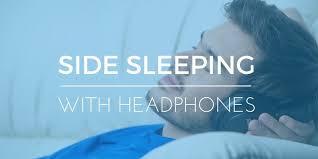 Comfortable Sleeping Headphones How To Sleep On Your Side With Headphones Elite Rest