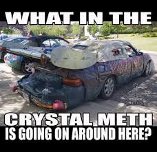 Crystal Meth Meme - what in the crystal meth is going on here tru pinterest memes
