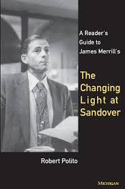 the changing light at sandover a reader s guide to james merrill s the changing light at sandover