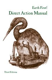 earth first direct action manual 3rd edition by earth first