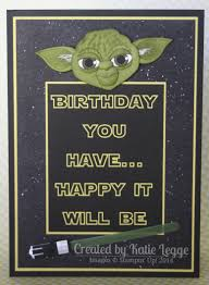 star wars birthday greetings birthday rachel legge independent stampin u0027 up demonstrator