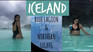northern lights iceland june iceland vlog pt 1 blue lagoon northern lights youtube