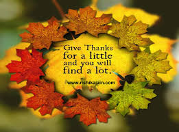 give thanks for a and you will find a lot happy