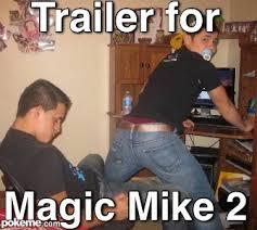 Magic Mike Meme - pokeme meme generator find and create memes