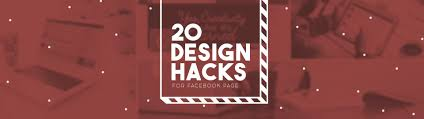 20 awesome design hacks for building an effective facebook