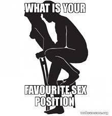 Sex Position Memes - what is your favourite sex position make a meme