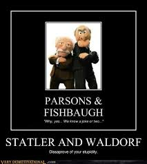Waldorf And Statler Meme - statler and waldorf very demotivational demotivational posters