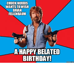 Chuck Norris Birthday Meme - 25 best memes about chuck norris happy birthday meme chuck