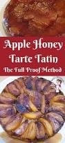 apple honey tarte tatin the full proof method veena azmanov