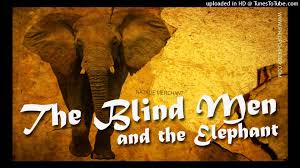 The Blind Men And The Elephant The Blind Men And The Elephant Youtube
