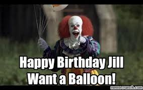 Meme Crunch - birthday jill want a balloon