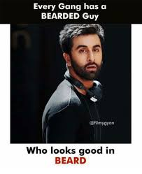 Meme Beard Guy - every gang has a bearded guy who looks good in beard beard meme
