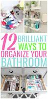 organizing hacks 12 brilliant ways to organize your bathroom organization obsessed