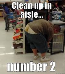 Meme Clean - clean up in aisle number 2 funny shart meme image