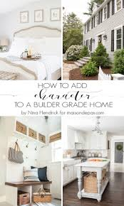 5 tips for adding character to a builder grade home maison de pax